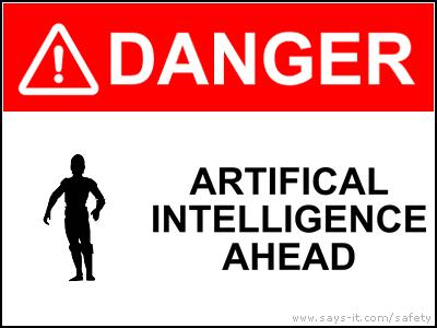 Danger - Artificial Intelligence Ahead